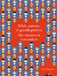 Bébés, parents et grands-parents, des rencontres...