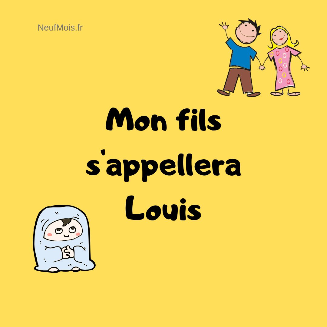 prénom louis-fils-neuf mois