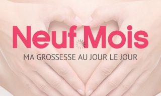 L'application Neuf Mois disponible et gratuite sur Apple Store et Goolge Play !